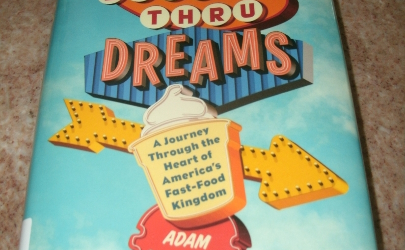 Book Review of Drive Thru Dreams by Adam Chandler