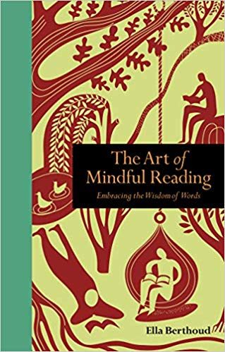 Book Review: The Art of Mindful Reading – Embracing the Wisdom of Words By Ella Berthoud