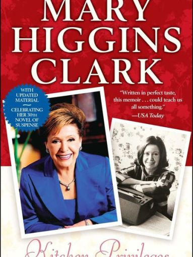 Book Review of Kitchen Privileges – a memoir by Mary Higgins Clark